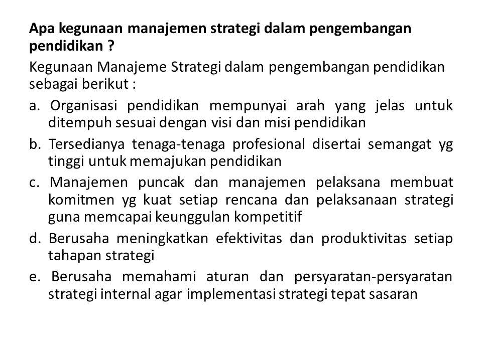 Apa kegunaan manajemen strategi dalam pengembangan pendidikan