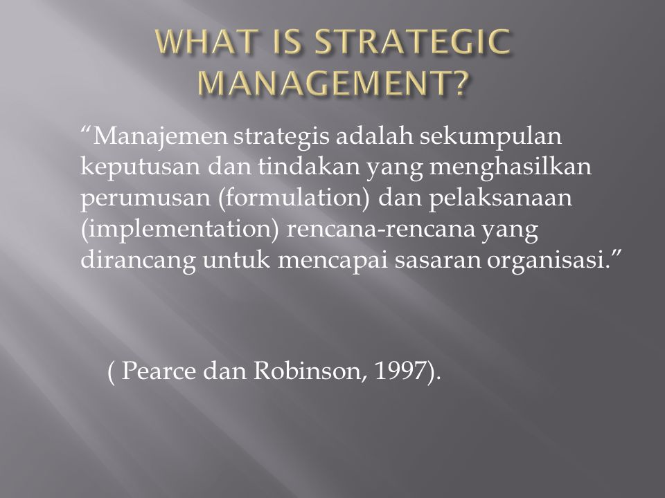 WHAT IS STRATEGIC MANAGEMENT