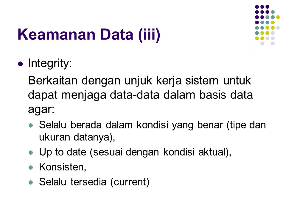 Keamanan Data (iii) Integrity:
