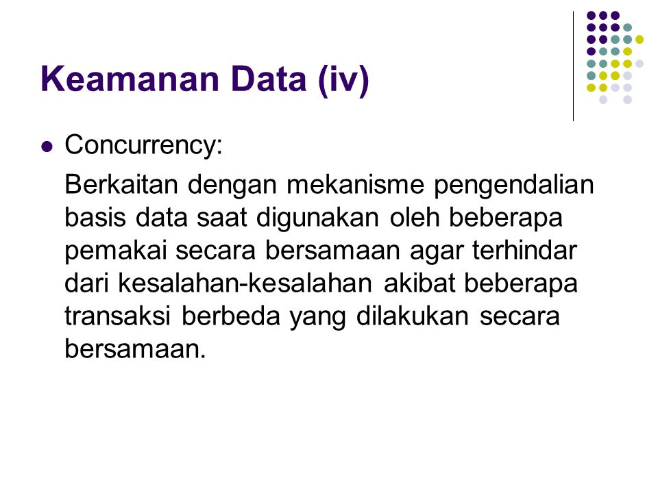 Keamanan Data (iv) Concurrency: