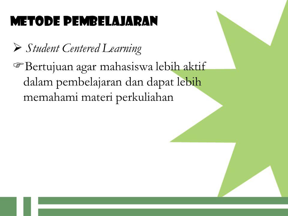 Metode pembelajaran  Student Centered Learning.