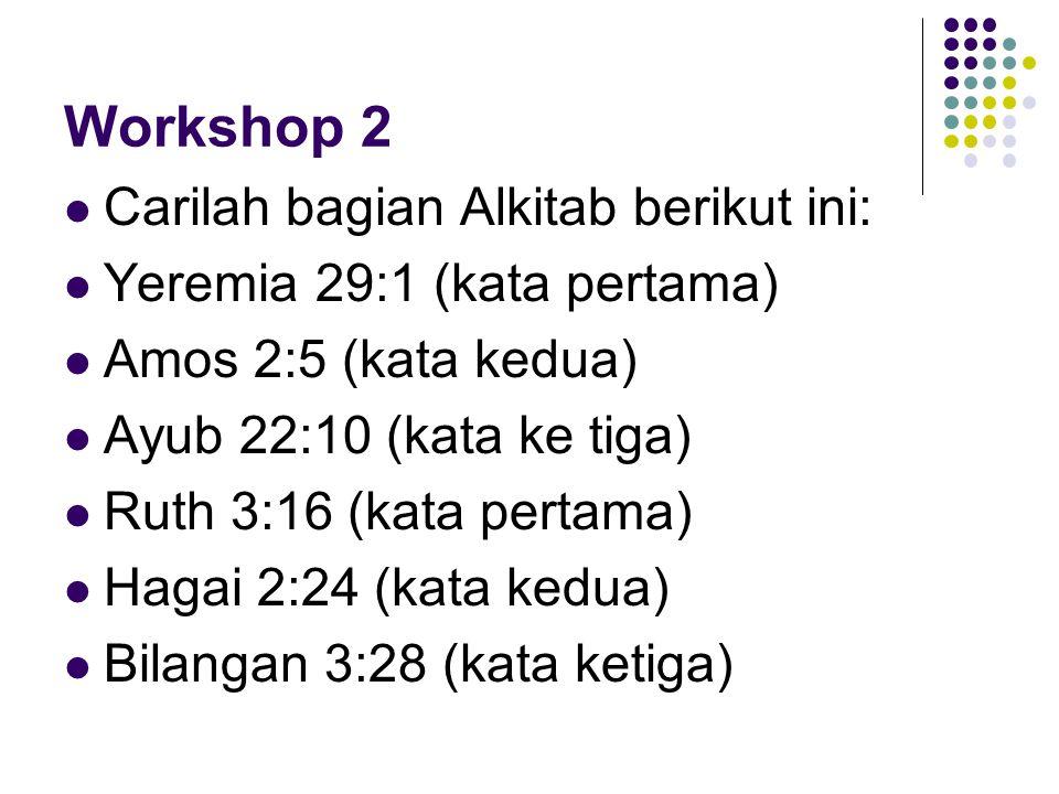 Workshop 2 Carilah bagian Alkitab berikut ini: