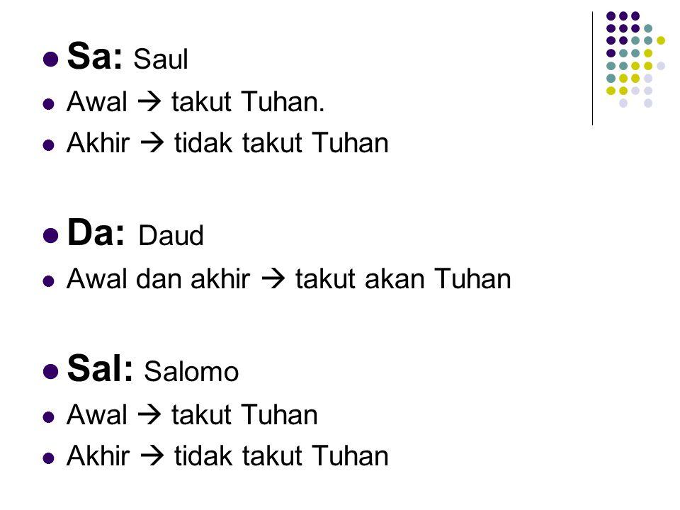 Sa: Saul Da: Daud Sal: Salomo Awal  takut Tuhan.
