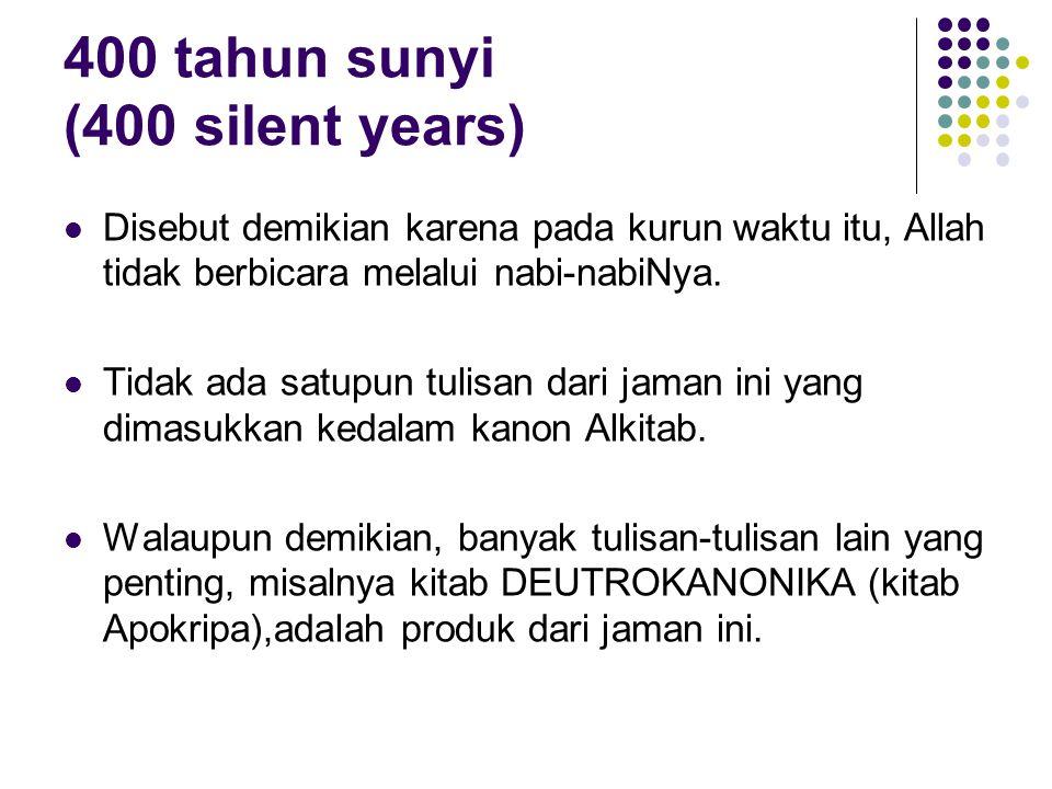 400 tahun sunyi (400 silent years)