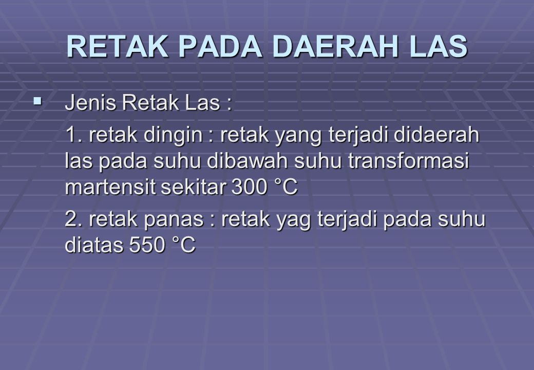 RETAK PADA DAERAH LAS Jenis Retak Las :