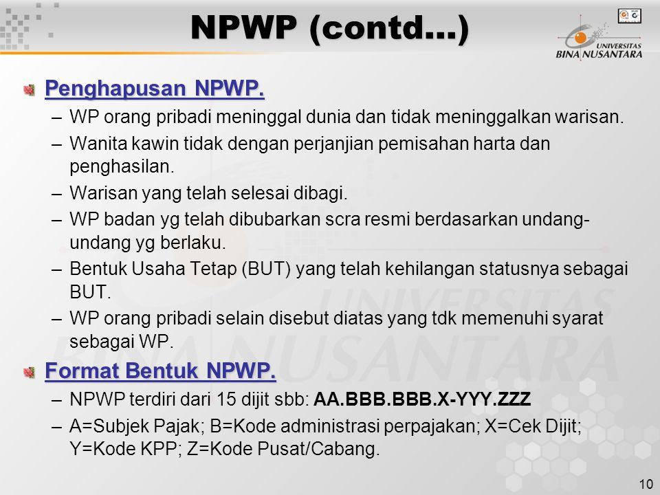 NPWP (contd…) Penghapusan NPWP. Format Bentuk NPWP.