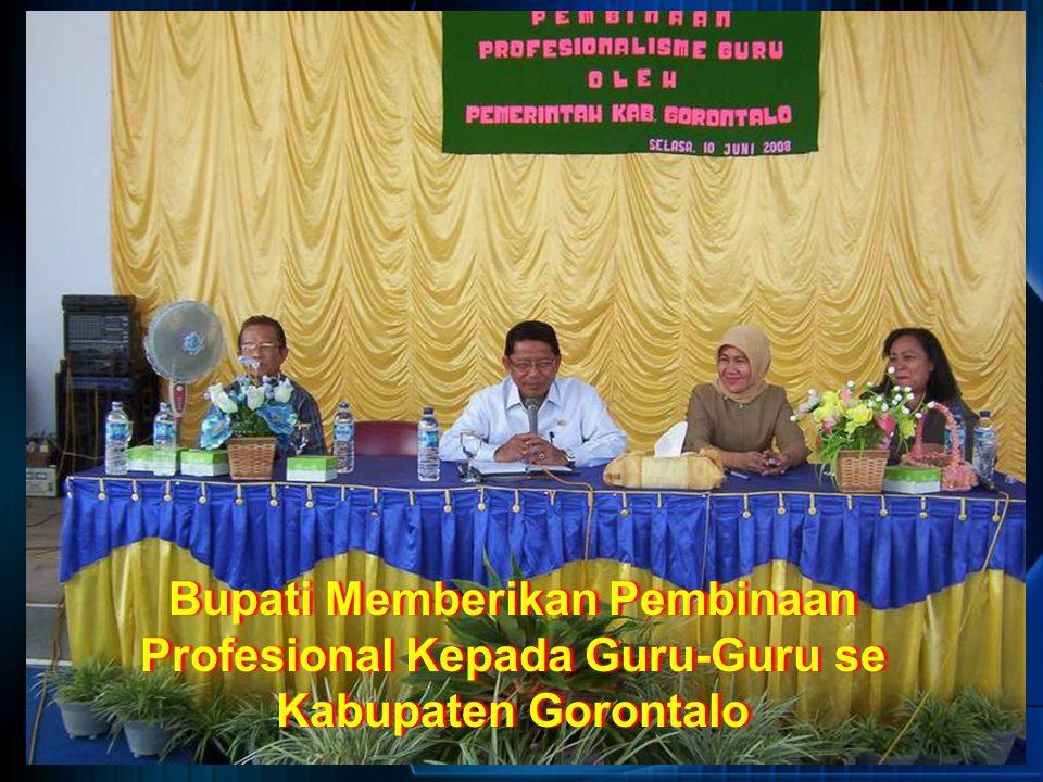 Bupati Memberikan Pembinaan Profesional Kepada Guru-Guru se Kabupaten Gorontalo