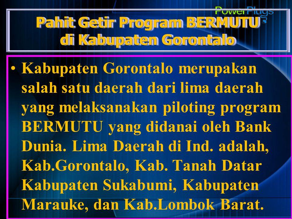 Pahit Getir Program BERMUTU di Kabupaten Gorontalo