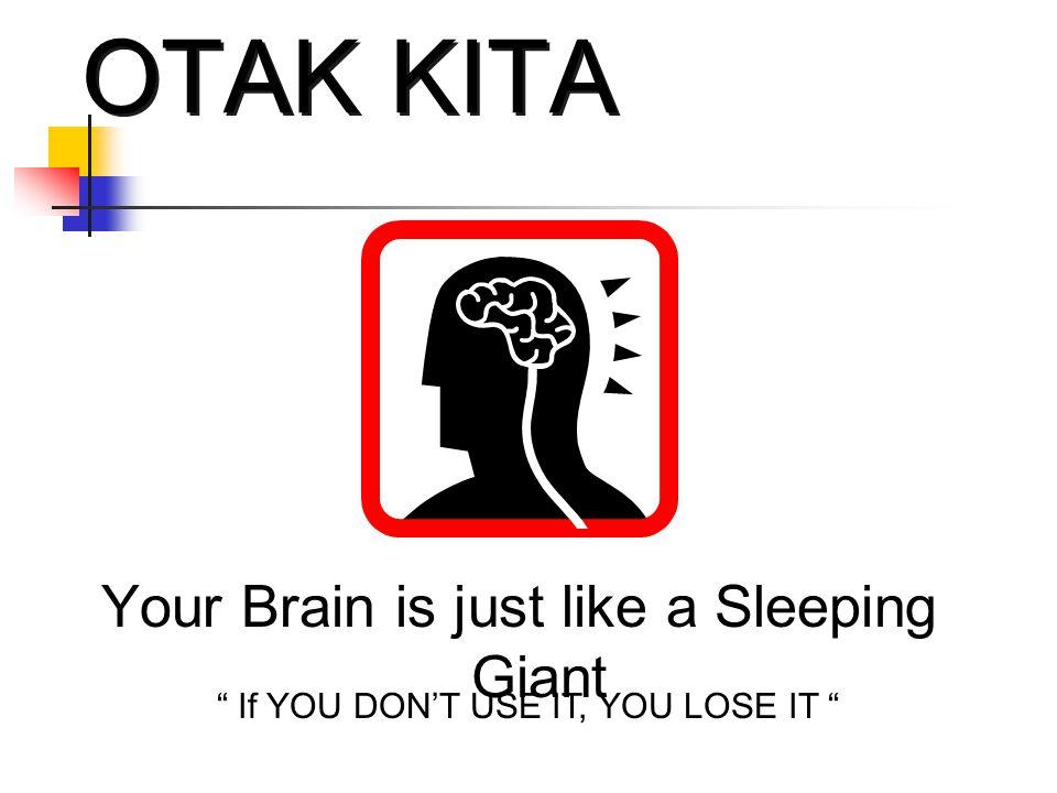 OTAK KITA Your Brain is just like a Sleeping Giant