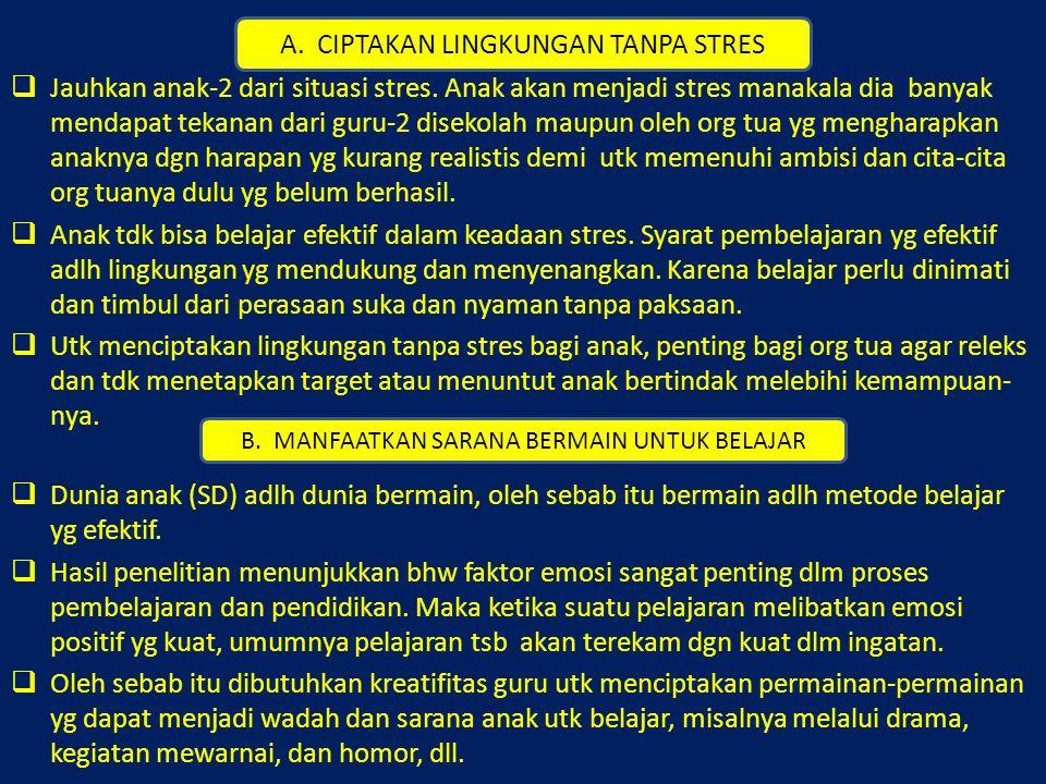 A. CIPTAKAN LINGKUNGAN TANPA STRES