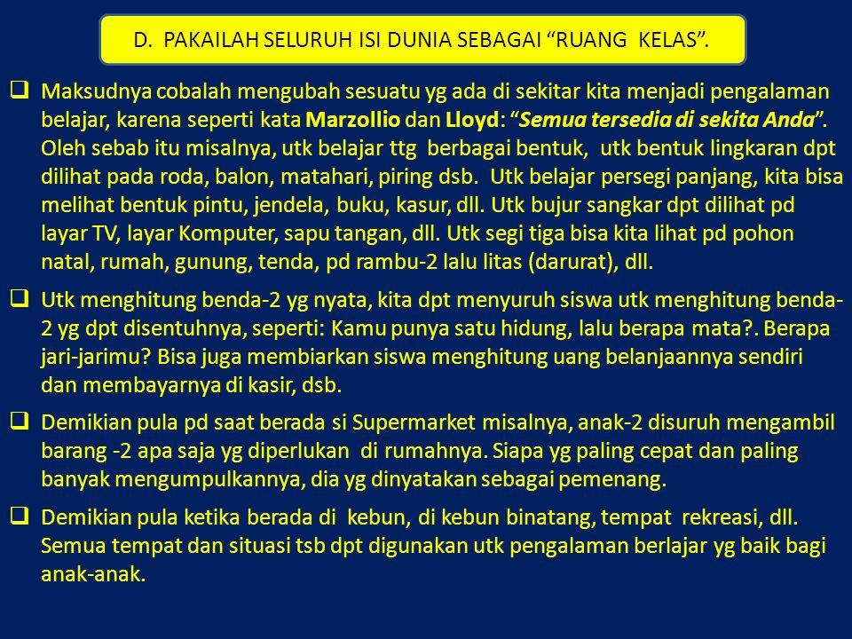 D. PAKAILAH SELURUH ISI DUNIA SEBAGAI RUANG KELAS .