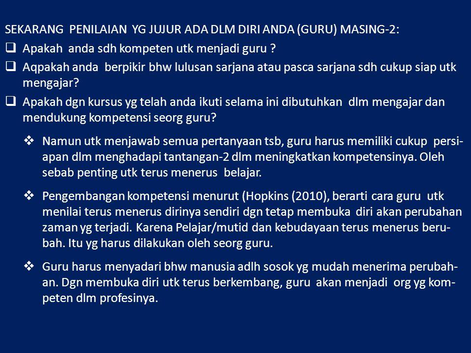 SEKARANG PENILAIAN YG JUJUR ADA DLM DIRI ANDA (GURU) MASING-2:
