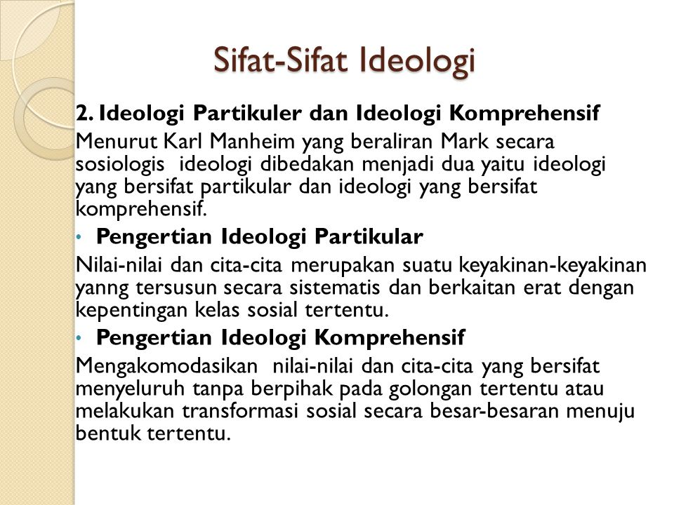 Sifat-Sifat Ideologi 2. Ideologi Partikuler dan Ideologi Komprehensif