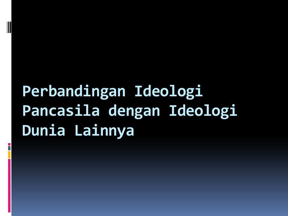 Perbandingan Ideologi Pancasila dengan Ideologi Dunia Lainnya