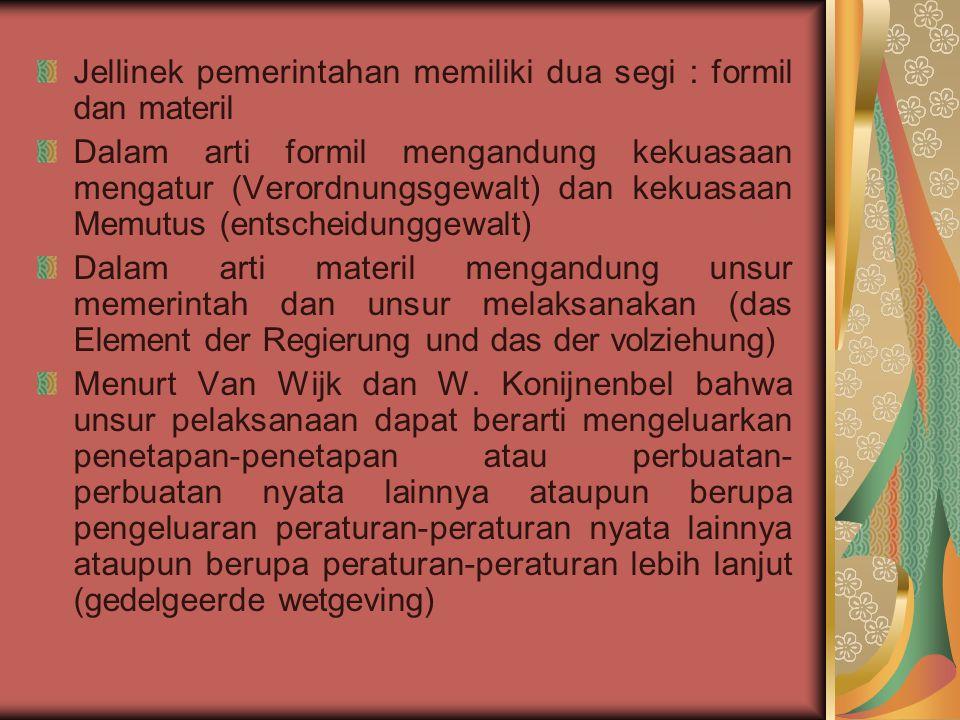 Jellinek pemerintahan memiliki dua segi : formil dan materil