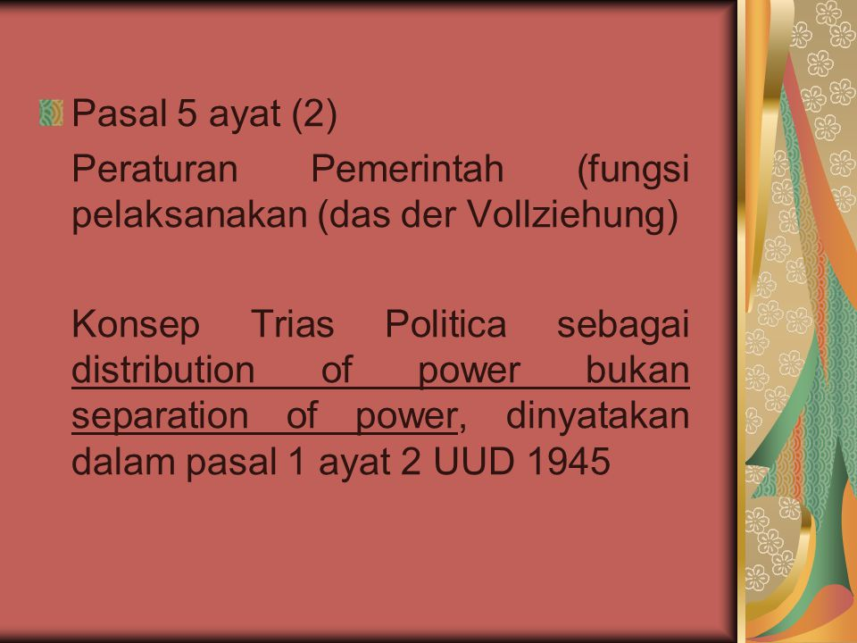Pasal 5 ayat (2) Peraturan Pemerintah (fungsi pelaksanakan (das der Vollziehung)