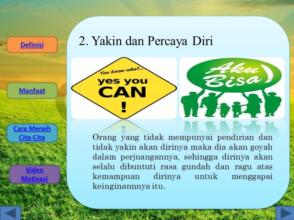 2. Yakin dan Percaya Diri