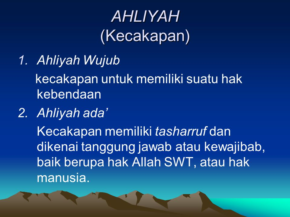 AHLIYAH (Kecakapan) Ahliyah Wujub
