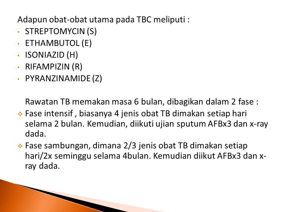 Adapun obat-obat utama pada TBC meliputi :
