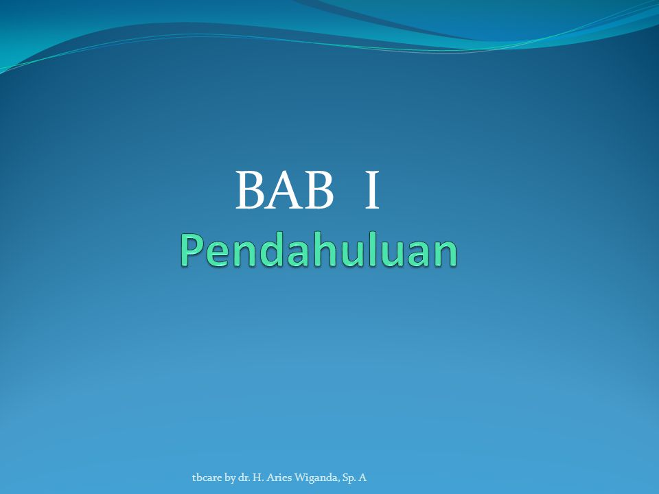 BAB I Pendahuluan tbcare by dr. H. Aries Wiganda, Sp. A