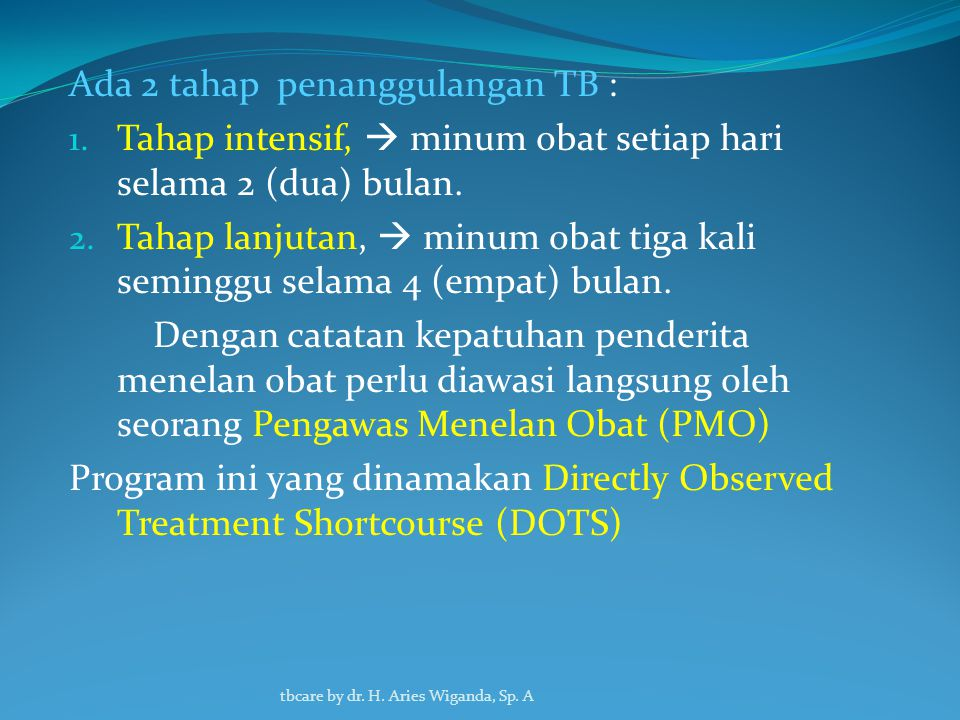 Ada 2 tahap penanggulangan TB :