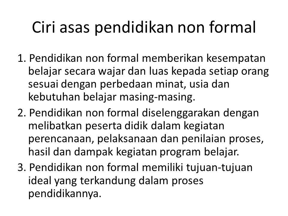 Ciri asas pendidikan non formal