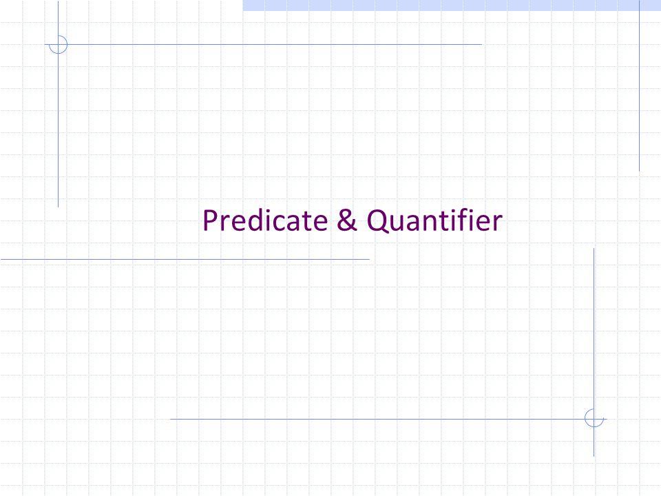 Predicate & Quantifier