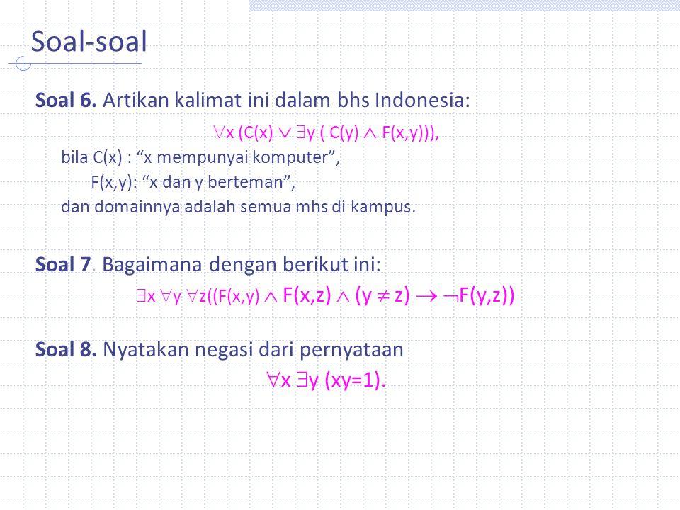 Soal-soal Soal 6. Artikan kalimat ini dalam bhs Indonesia: