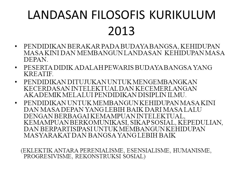 LANDASAN FILOSOFIS KURIKULUM 2013