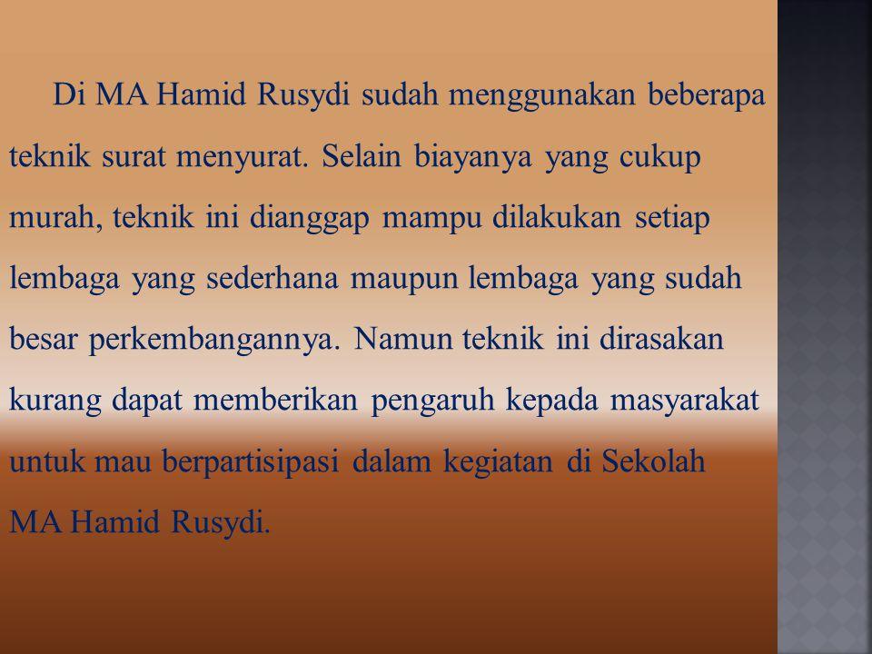 Di MA Hamid Rusydi sudah menggunakan beberapa teknik surat menyurat