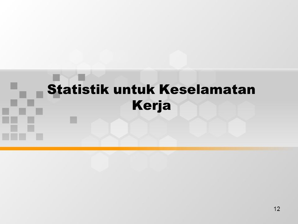 Statistik untuk Keselamatan Kerja