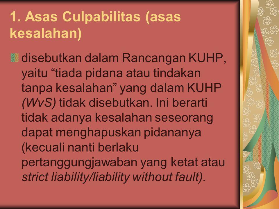 1. Asas Culpabilitas (asas kesalahan)