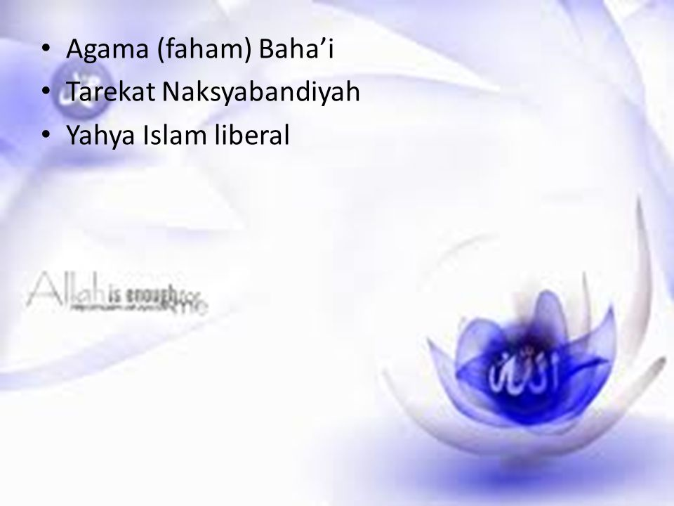 Agama (faham) Baha'i Tarekat Naksyabandiyah Yahya Islam liberal