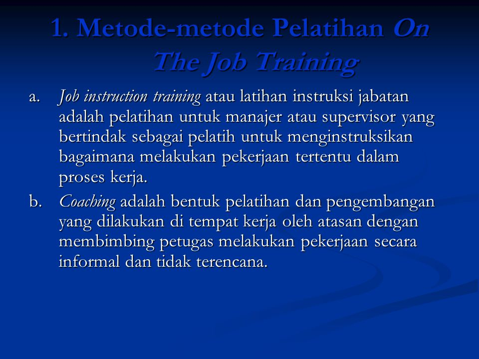 1. Metode-metode Pelatihan On The Job Training