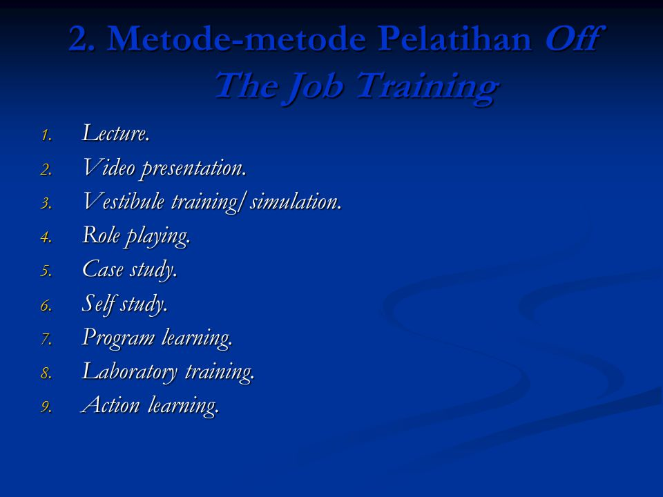 2. Metode-metode Pelatihan Off The Job Training