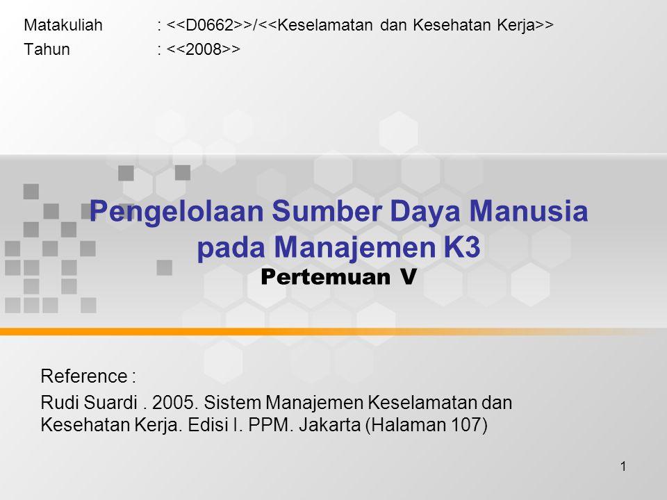 Pengelolaan Sumber Daya Manusia pada Manajemen K3 Pertemuan V