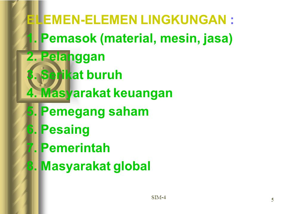 ELEMEN-ELEMEN LINGKUNGAN : 1. Pemasok (material, mesin, jasa)