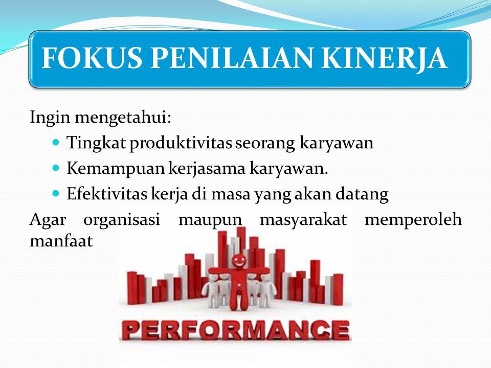 Tingkat produktivitas seorang karyawan Kemampuan kerjasama karyawan.
