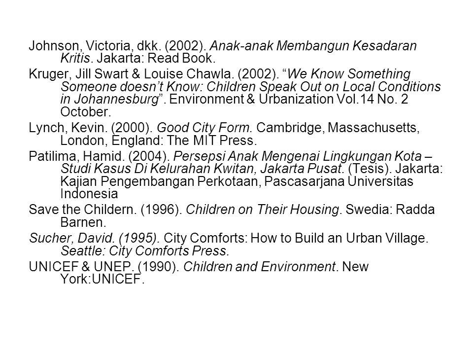 Johnson, Victoria, dkk. (2002). Anak-anak Membangun Kesadaran Kritis