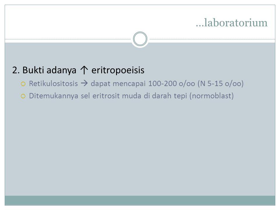 …laboratorium 2. Bukti adanya ↑ eritropoeisis