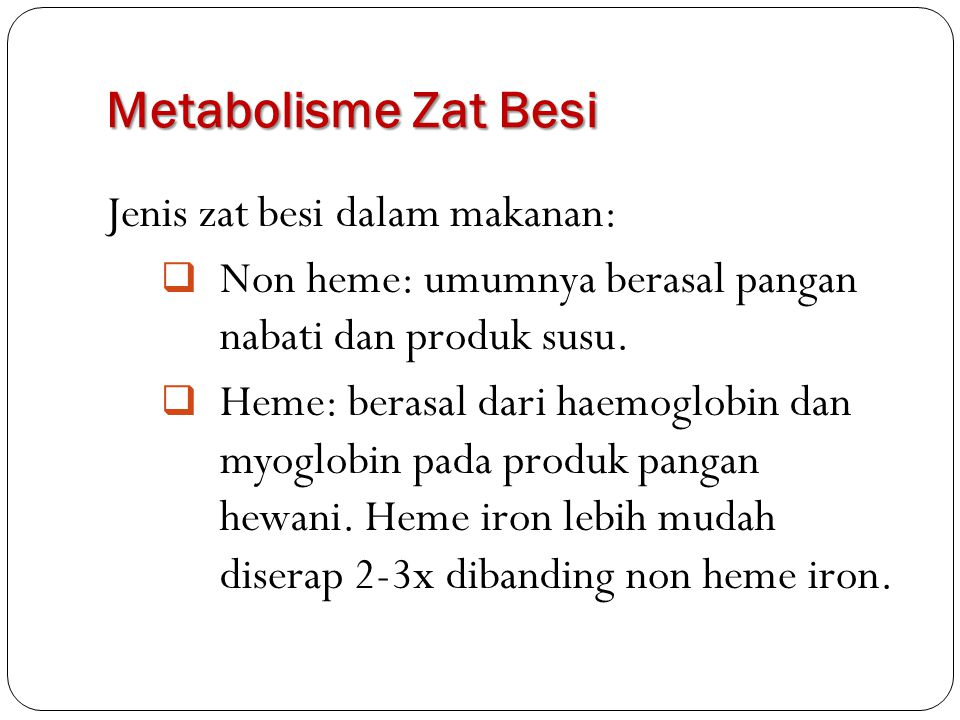 Metabolisme Zat Besi Jenis zat besi dalam makanan:
