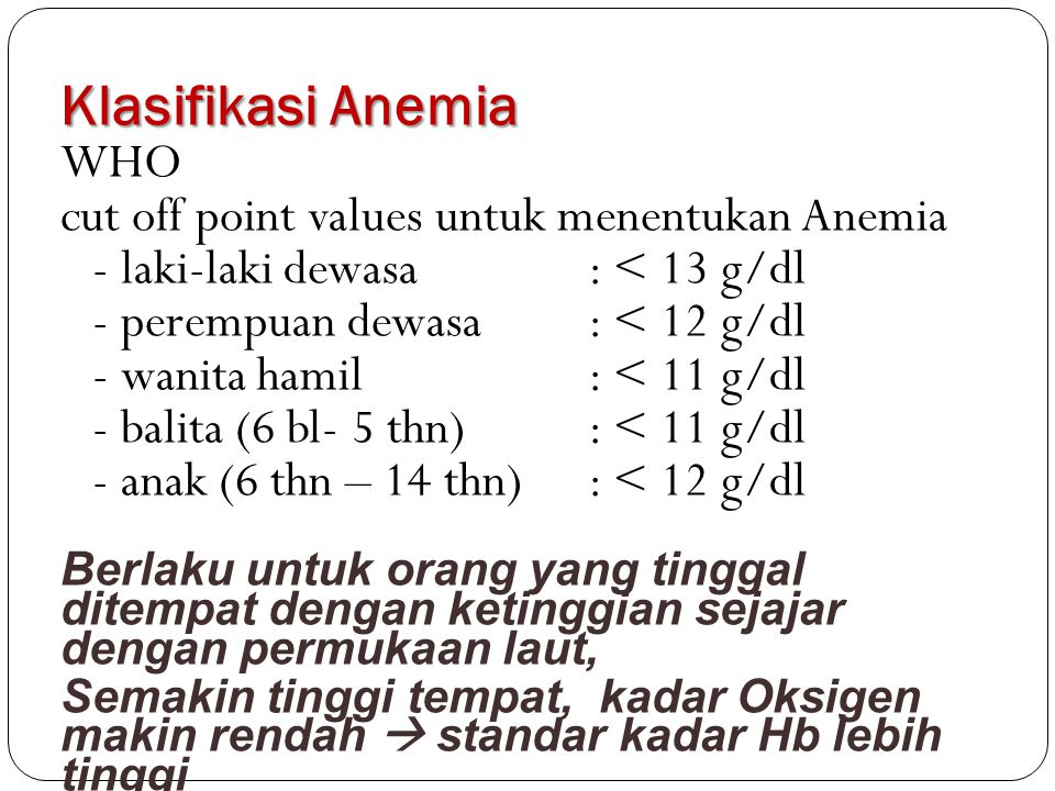 Klasifikasi Anemia WHO cut off point values untuk menentukan Anemia