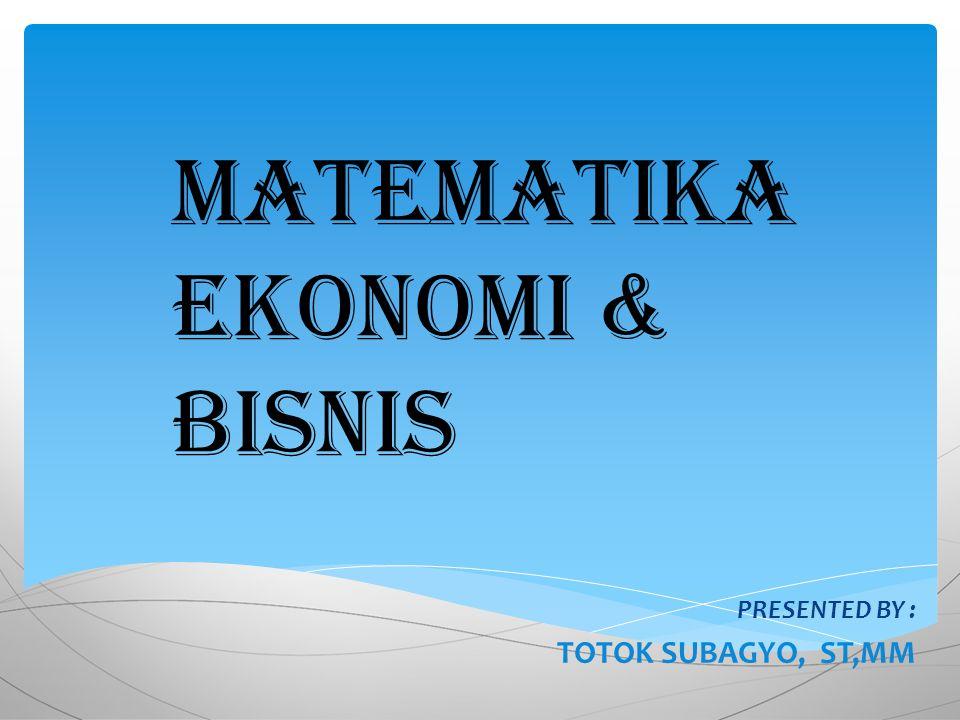 Matematika Ekonomi & Bisnis