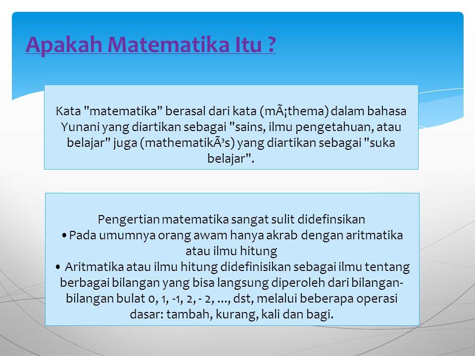 Pengertian matematika sangat sulit didefinsikan