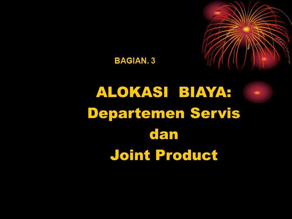 ALOKASI BIAYA: Departemen Servis dan Joint Product