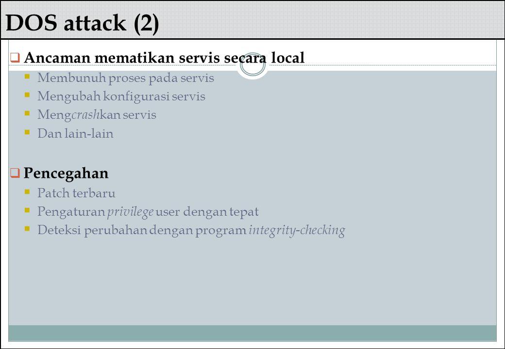 DOS attack (2) Ancaman mematikan servis secara local Pencegahan