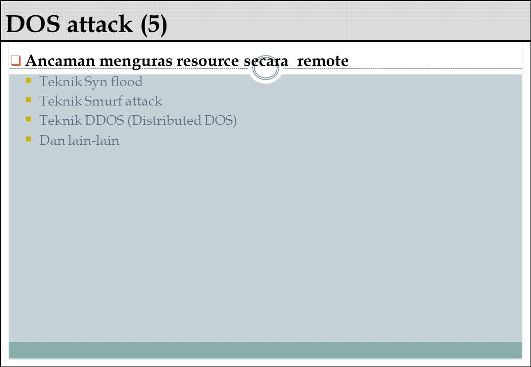DOS attack (5) Ancaman menguras resource secara remote
