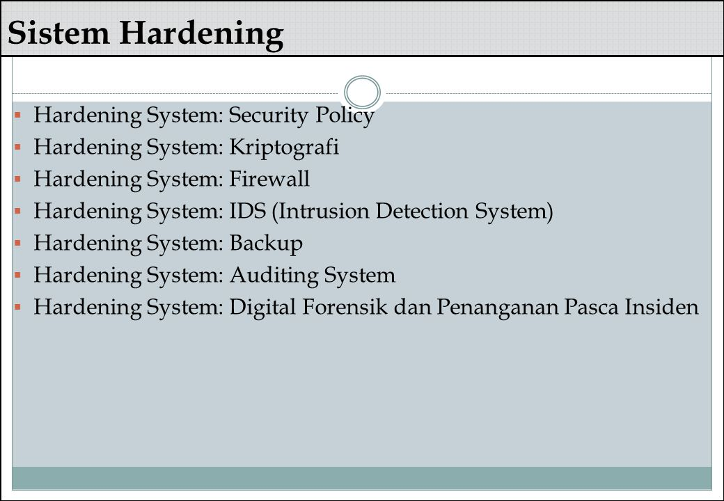 Sistem Hardening Hardening System: Security Policy