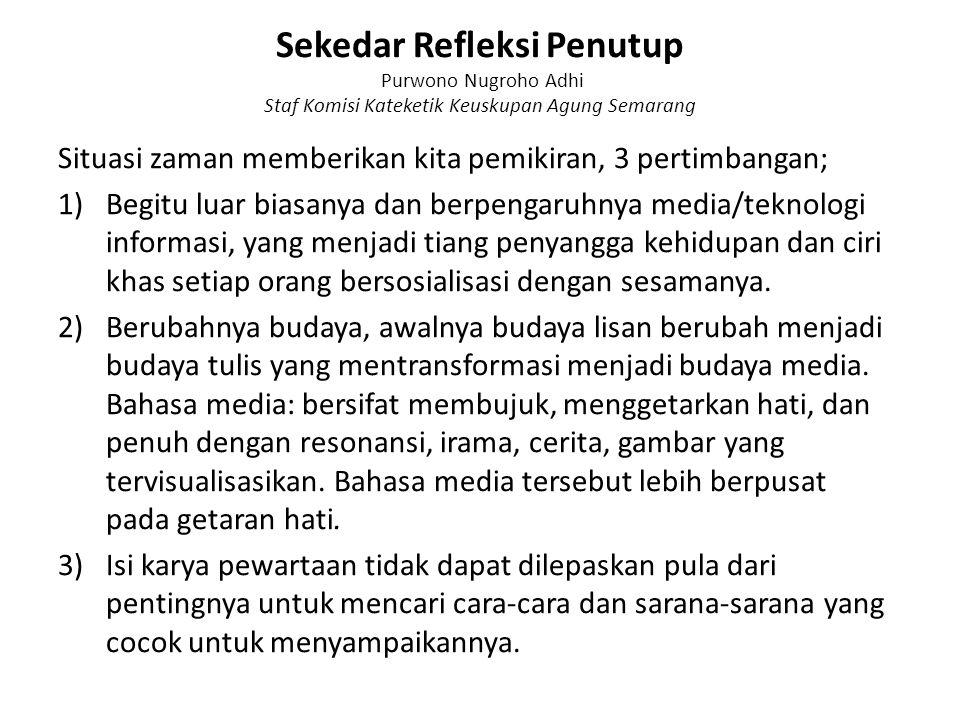 Sekedar Refleksi Penutup Purwono Nugroho Adhi Staf Komisi Kateketik Keuskupan Agung Semarang