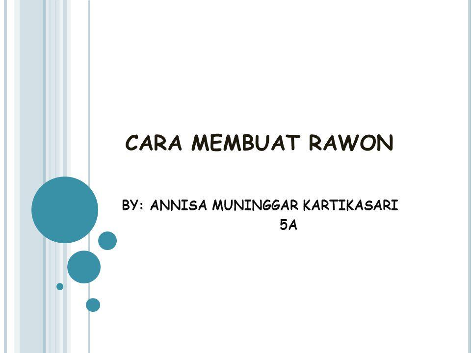 BY: ANNISA MUNINGGAR KARTIKASARI 5A